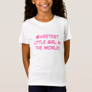 Sweetest Little Girl in the World Shirt