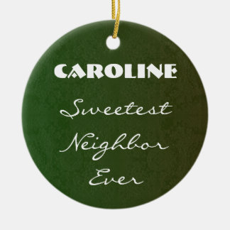 Sweetest Neighbor Ever Green Red Gift Collection Ceramic Ornament