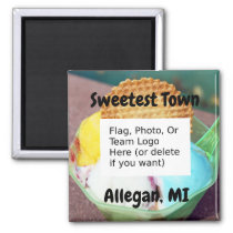 """""""Sweetest Town"""" Design For Allegan, Michigan Magnet"""