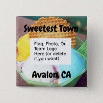 """Sweetest Town"" Design For Avalon, California Button"
