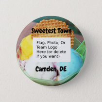 """Sweetest Town"" Design For Camden, Delaware Button"