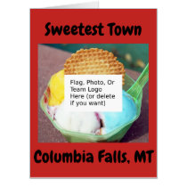 """Sweetest Town"" Design For Columbia Falls, Montana Card"