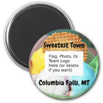 """""""Sweetest Town"""" Design For Columbia Falls, Montana Magnet"""