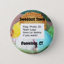 """Sweetest Town"" Design For Danielson, Connecticut Button"