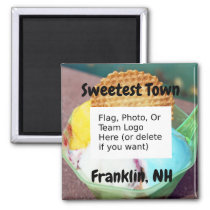 """""""Sweetest Town"""" Design For Franklin, New Hampshire Magnet"""