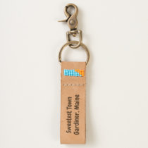 """Sweetest Town"" Design For Gardiner, Maine Keychain"