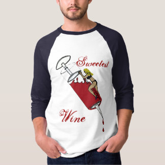 Sweetest Wine T Shirt