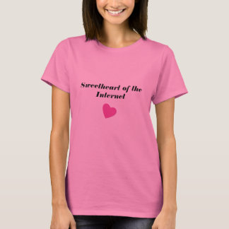 Sweetheart of the Internet T-Shirt