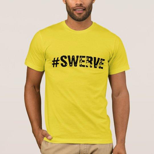 #swerve T-Shirt