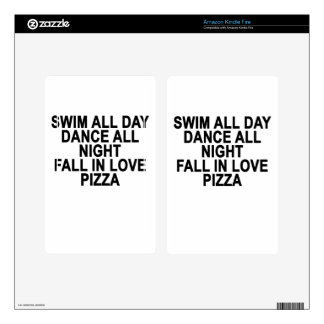 Swim all day dance all night fall in love pizza Wo Kindle Fire Decal