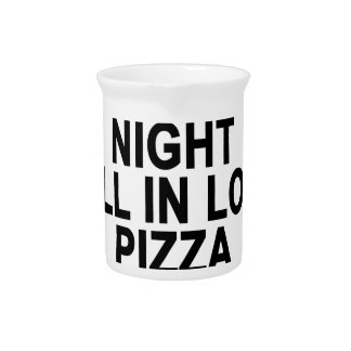 Swim all day dance all night fall in love pizza Wo Beverage Pitchers