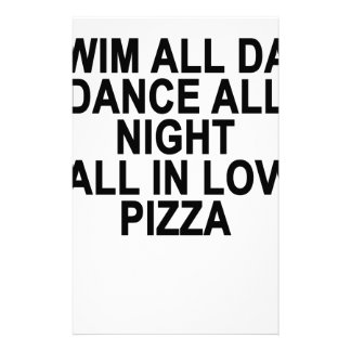 Swim all day dance all night fall in love pizza Wo Stationery