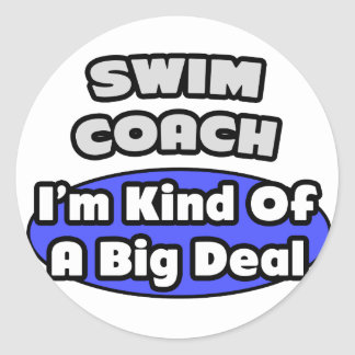 Swim Coach...Big Deal Classic Round Sticker
