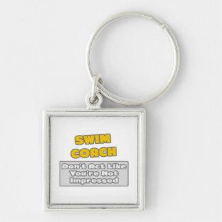 Swim Coach .. You're Impressed Keychain