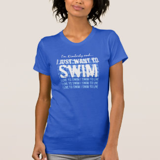 SWIM I live to Swim T-Shirt