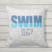 Swim Is My Life Outdoor Throw Pillow