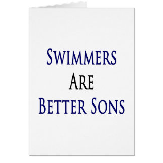 Swimmers Are Better Sons Card