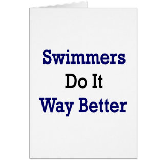Swimmers Do It Way Better Cards