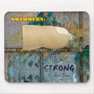 Swimmers:Strong Under Toe Mouse Pad