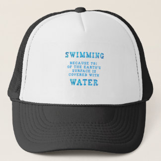 Swimming Because 70% Of The Earth's Surface Trucker Hat