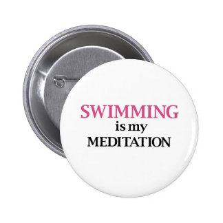 Swimming is my Meditation Pinback Buttons