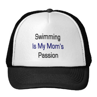 Swimming Is My Mom's Passion Trucker Hat