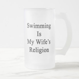 Swimming Is My Wife's Religion 16 Oz Frosted Glass Beer Mug