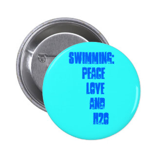 Swimming: Peace  Love   and     H2O Pinback Buttons