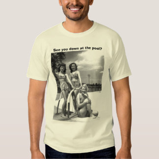 swimming, See you down at the pool? T-shirts