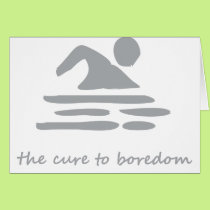 Swimming....the cure to boredom card