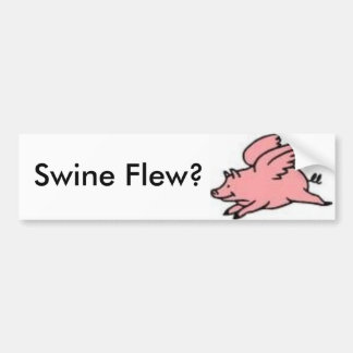 Swine Flew? Bumper Sticker