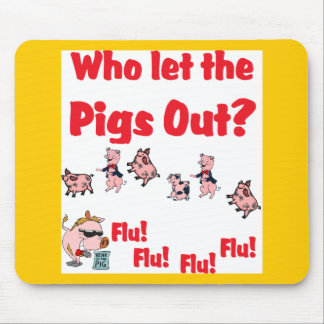 Swine Flu 2009 - Who let the FLU OUT? A/H1N1 Mouse Pad