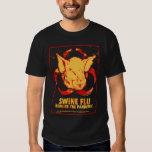 SWINE FLU - Beware The Pandemic! Shirt
