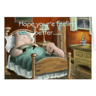 Swine Flu, Hope your'e feeling better...... Card