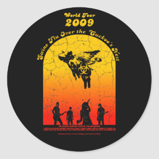 Swine Flu Over the Cuckoo's Nest World Tour 2009 Classic Round Sticker