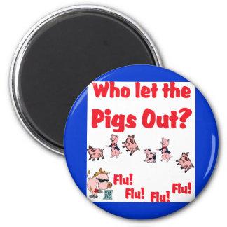 Swine Flu - Who let the PIGS OUT? Flu Flu Flu Flu 2 Inch Round Magnet