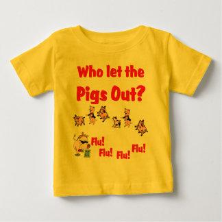 Swine Flu - Who let the PIGS OUT? Flu Flu Flu Flu Baby T-Shirt