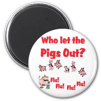 Swine Flu - Who let the PIGS OUT?  Flu Flu Flu Flu Magnet