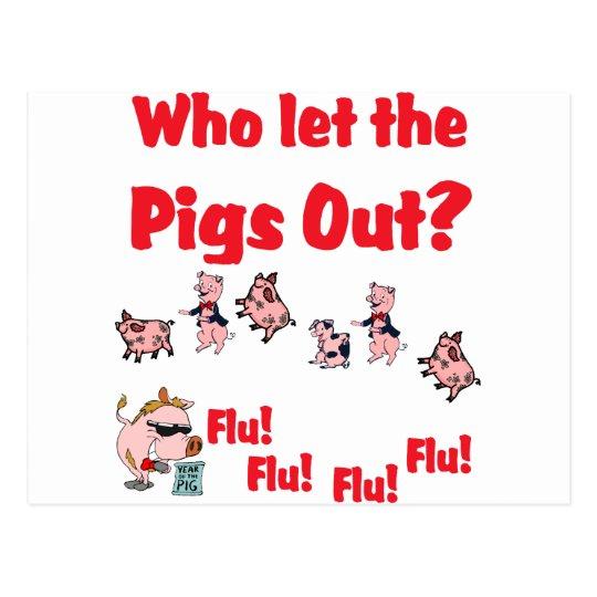 Swine Flu - Who let the PIGS OUT? Flu Flu Flu Flu Postcard