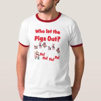 Swine Flu - Who let the PIGS OUT?  Flu Flu Flu Flu T-Shirt