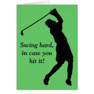 Swing hard, in case you hit it! card