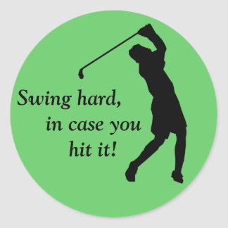 Swing hard, in case you hit it! classic round sticker