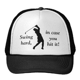 Swing hard, in case you hit it! trucker hat