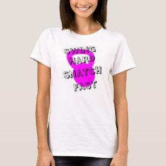 Swing Hard Snatch Fast Ladies T-shirt