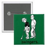 Swingers. Pinback Button