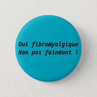swipes in yes fibromyalgic not lazy pinback button