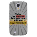 Swiss, but call me Awesome Galaxy S4 Case