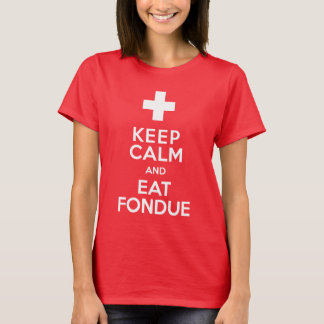 Swiss Holiday Keep Calm and Eat Fondue Funny T-Shirt