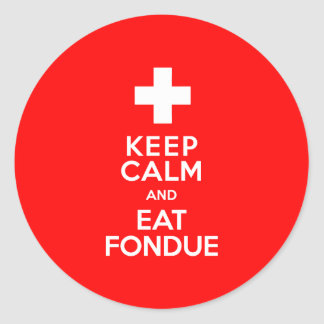 Swiss Party! Keep Calm and Eat Fondue! Classic Round Sticker