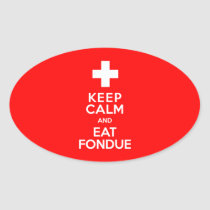 Swiss Party! Keep Calm and Eat Fondue! Oval Sticker
